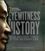 Cover image for Eyewitness to history : from ancient times to the modern era / Stephen G. Hyslop, Bob Somerville and John Thompson ; foreword by James Reston, Jr.