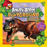 Cover image for Angry birds playground : dinosaurs : a prehistoric adventure / by Jill Esbaum ; dinosaur art by Franco Tempesta.