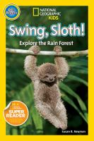 Cover image for Swing, sloth! [compact disc] : explore the rain forest / by Susan B. Neuman.