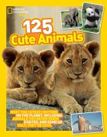 Cover image for 125 cute animals : meet the cutest critters on the planet, including animals you never knew existed, and some so ugly they're cute / contributing writers, Kitson Jazyka, John Micklos, Jr. and five others.