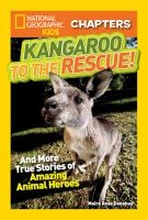 Cover image for Kangaroo to the rescue! : and more true stories of amazing animal heroes / Moira Rose Donohue.