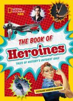 Cover image for The book of heroines : tales of history's gutsiest gals / Stephanie Warren Drimmer.
