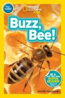 Cover image for Buzz, bee! / Jennifer Szymanski.