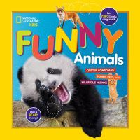 Cover image for Funny animals : critter comedians, punny pets, and hilarious hijinks.
