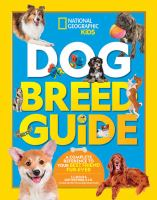 Cover image for Dog breed guide : the complete reference to your best friend fur-ever / T.J. Resler & Gary Weitzman, D.V.M., President and CEO of the San Diego Humane Society.