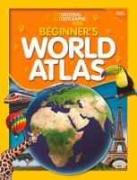 Cover image for National Geographic Kids beginner's world atlas / National Geographic.