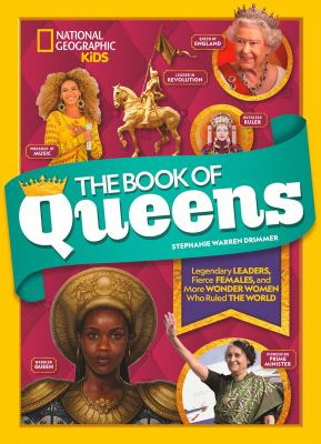 Cover image for The Book of Queens : Legendary Leaders, Fierce Females, and Wonder Women Who Ruled the World