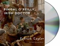 Cover image for Fingal O'Reilly, Irish doctor [compact disc] / Patrick Taylor.