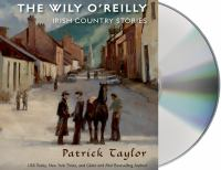 Cover image for The Wily O'Reilly [compact disc] : Irish country stories / Patrick Taylor.