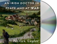 Cover image for An Irish doctor in peace and at war [compact disc] / Patrick Taylor.
