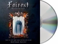 Cover image for Fairest [compact disc] : Levana's story / Marissa Meyer.