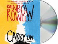 Cover image for Carry on [compact disc] : [a novel] / Rainbow Rowell.
