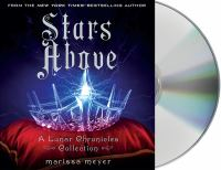 Cover image for Stars above [compact disc]/ Marissa Meyer.