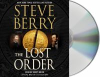 Cover image for The lost order [compact disc] : a novel / New York times bestselling author Steve Berry.