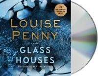 Cover image for Glass houses [compact disc] : a novel / Louise Penny.
