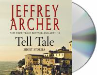 Cover image for Tell tale [compact disc] : short stories / Jeffrey Archer.