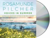 Cover image for Voices in summer [compact disc] / Rosamunde Pilcher, number one bestselling author of The shell seekers.