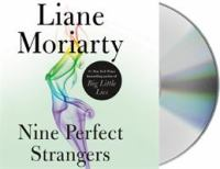 Cover image for Nine perfect strangers [compact disc] / Liane Moriarty.