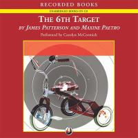 Cover image for The 6th target [compact disc] / by James Patterson and Maxine Paetro.