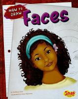Cover image for How to draw faces / by Kathryn Clay ; illustrated by Anne Timmons.
