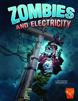 Cover image for Zombies and electricity / by Mark Weakland ; illustrated by Jok.