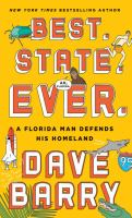 Cover image for Best. State. Ever. [large print] : a Florida man defends his homeland / Dave Barry.