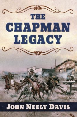 Cover image for The Chapman Legacy [large print] / John Neely Davis.