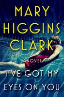 Cover image for I've got my eyes on you [large print] : a novel / Mary Higgins Clark.