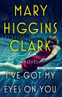 Cover image for I've got my eyes on you [large print] : [a novel] / Mary Higgins Clark.