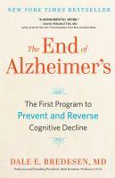 Cover image for The end of Alzheimer's [large print] : the first program to prevent and reverse cognitive decline / Dale E. Bredesen, MD. ; illustrations by Joe LeMonnier.