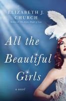 Cover image for All the beautiful girls [large print] : [a novel] / Elizabeth J. Church.