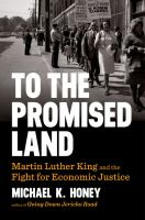 Cover image for To the promised land [large print] : Martin Luther King and the fight for economic justice / Michael K. Honey.
