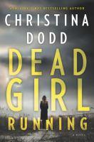 Cover image for Dead girl running [large print] / Christina Dodd.