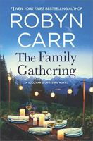 Cover image for The family gathering [large print] / Robyn Carr.
