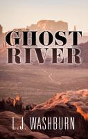 Cover image for Ghost River [large print] / L.J. Washburn.