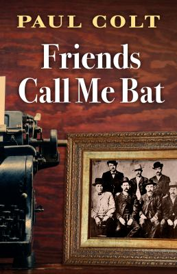 Cover image for Friends call me Bat / Paul Colt.