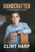 Cover image for Handcrafted [large print] : a woodworker's story / Clint Harp.