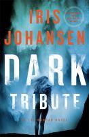 Cover image for Dark tribute [large print] / Iris Johansen.