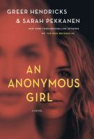 Cover image for An anonymous girl [large print] : a novel / Greer Hendricks and Sarah Pekkanen.