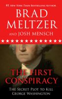 Cover image for The first conspiracy [large print] : the secret plot to kill George Washington / Brad Meltzer and Josh Mensch.