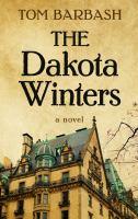 Cover image for The Dakota Winters [large print] / Tom Barbash.
