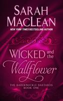 Cover image for Wicked and the wallflower [large print] / Sarah MacLean.
