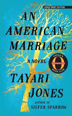 Cover image for An American marriage [large print] / Tayari Jones.