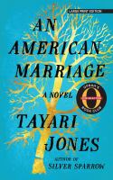 Cover image for An American marriage [large print] / Tayari Jones.