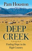 Cover image for Deep creek [large print] : finding hope in the high country / Pam Houston.