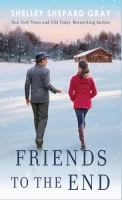 Cover image for Friends to the end [large print] / Shelley Shepard Gray.