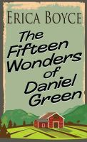 Cover image for The fifteen wonders of Daniel Green [large print] / Erica Boyce.