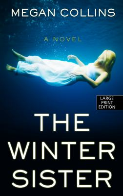 Cover image for The winter sister [large print] / by Megan Collins.