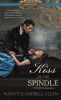 Cover image for Kiss of the spindle [text (large print)] / Nancy Campbell Allen.