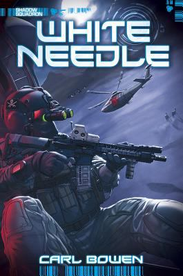 Cover image for White needle / written by Carl Bowen ; illustrated by Wilson Tortosa and Benny Fuentes.